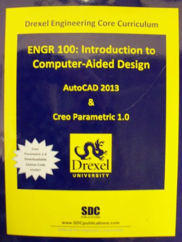 9781585037605: Introduction to Computer-Aided Design - AutoCAD 2012 & Creo Parametric 1.0 (Custom Edition for Drexel University | ENGR 100) (2012-05-03)