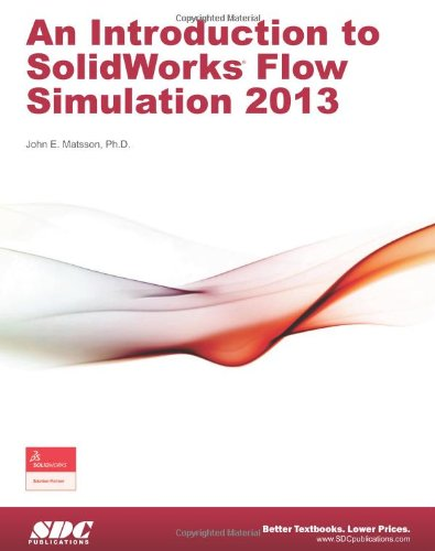 9781585037834: An Introduction to SolidWorks Flow Simulation 2013