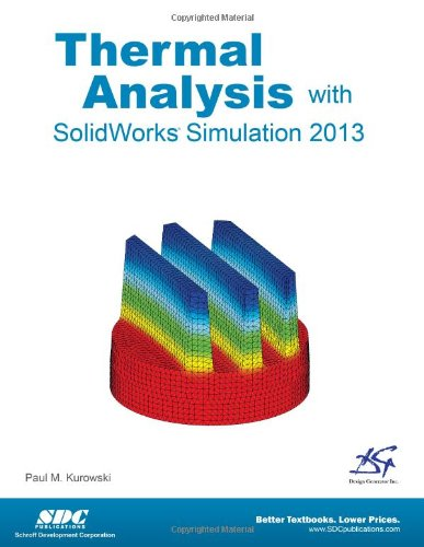 9781585037858: Thermal Analysis with SolidWorks Simulation 2013