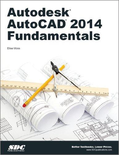 Autodesk AutoCAD 2014 Fundamentals: Elise Moss