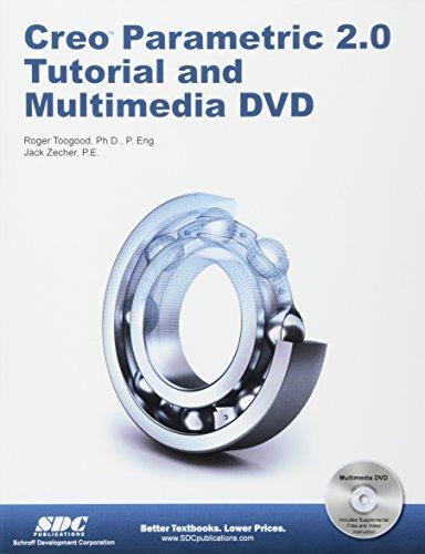 Creo Parametric 2.0 Tutorial (Book & DVD): Roger Toogood, Jack