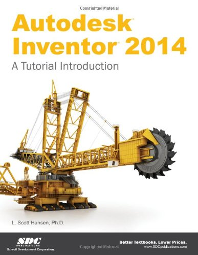 9781585038213: Autodesk Inventor 2014: A Tutorial Introduction
