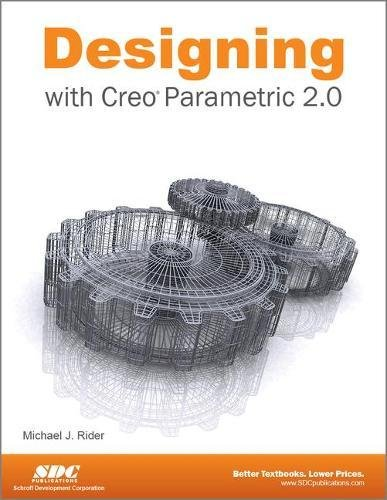 9781585038275: Designing with Creo Parametric 2.0