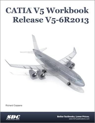 9781585038367: CATIA V5 Workbook Release V5-6R2013