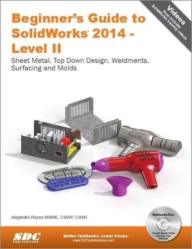 Beginner's Guide to SolidWorks 2014 - Level: Reyes, Alejandro