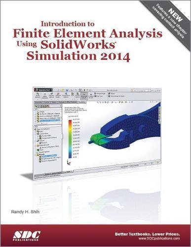 Introduction to Finite Element Analysis Using SolidWorks: Randy H. Shih