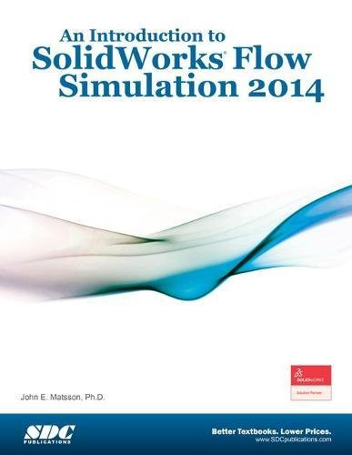 9781585038596: An Introduction to Solidworks Flow Simulation 2014
