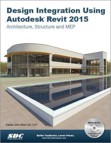 Design Integration Using Autodesk Revit 2015: Stine, Daniel John