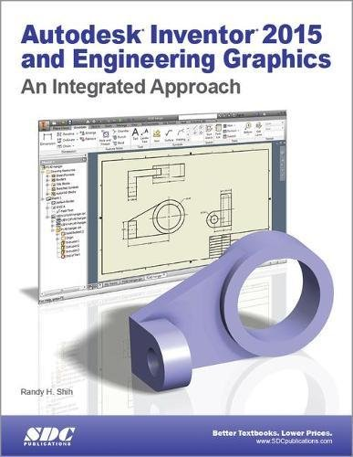 Autodesk Inventor and Engineering Graphics 2015: An Integrated Approach (Paperback): Randy H. Shih