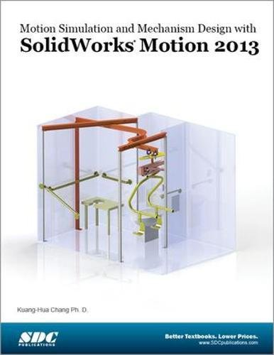 9781585039029: Motion Simulation and Mechanism Design with SolidWorks Motion 2013