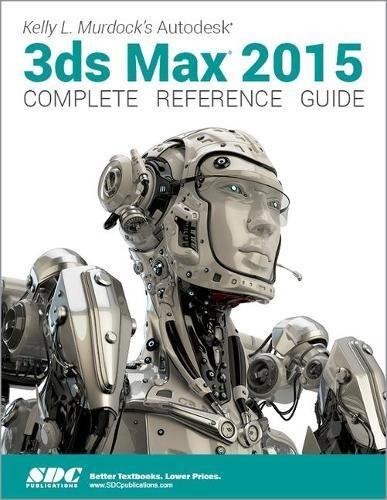 9781585039111: Kelly L. Murdock's Autodesk 3ds Max 2015 Complete Reference Guide