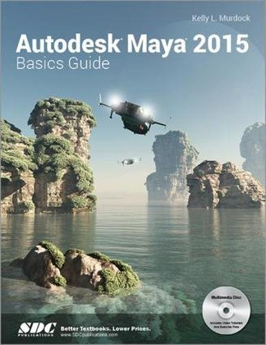 Autodesk Maya Basics Guide 2015 (Mixed media product): Kelly L. Murdock