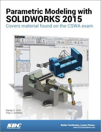 9781585039210: Parametric Modeling With SOLIDWORKS 2015: Covers Material Found on the Cswa Exam