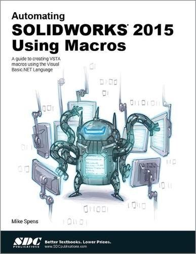 9781585039234: Automating SOLIDWORKS 2015 Using Macros