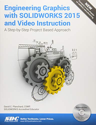 Engineering Graphics with SolidWorks 2015 and Video Instruction: David C. Planchard