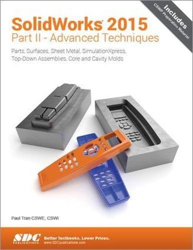 9781585039289: Solidworks 2015 Part II - Advanced Techniques