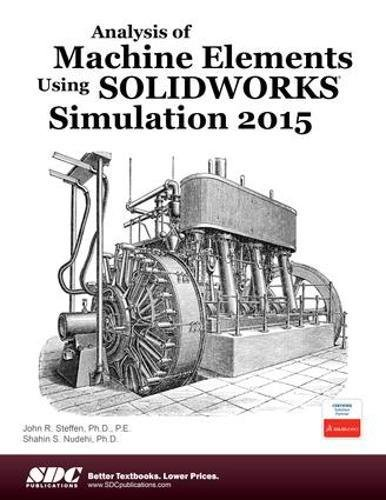 9781585039296: Analysis of Machine Elements Using SOLIDWORKS Simulation 2015