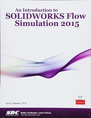 An Introduction to Solidworks Flow Simulation 2015 (Paperback): Ph.D. John E. Matsson