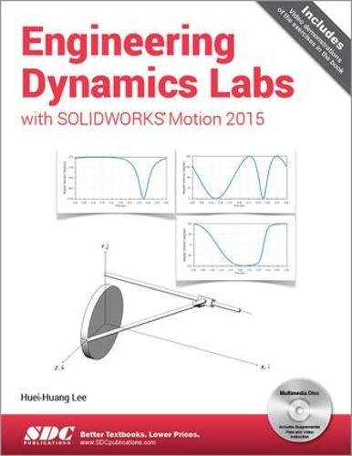 9781585039357: Engineering Dynamics Labs with SOLIDWORKS Motion 2015