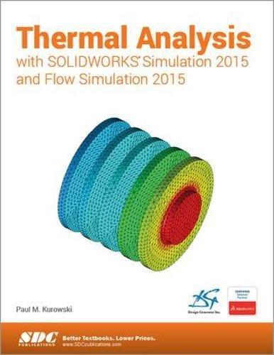 9781585039395: Thermal Analysis with SOLIDWORKS Simulation 2015 and Flow Simulation 2015