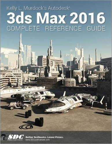 9781585039500: Kelly L. Murdock's Autodesk 3ds Max 2016 Complete Reference Guide