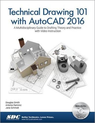 9781585039630: Technical Drawing 101 with AutoCAD 2016