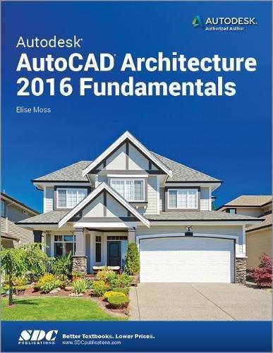 Autodesk Autocad Architecture 2016 Fundamentals: Moss, Elise
