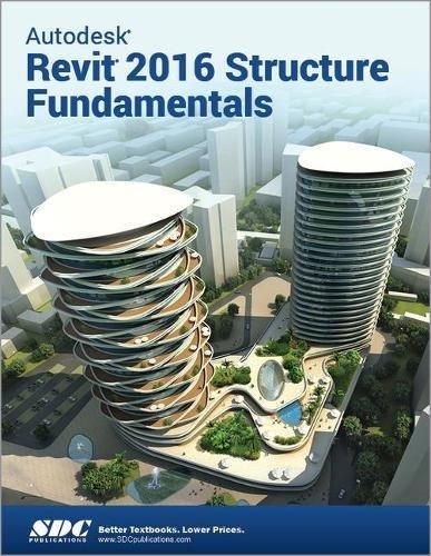 9781585039722: Autodesk Revit 2016 Structure Fundamentals (ASCENT)