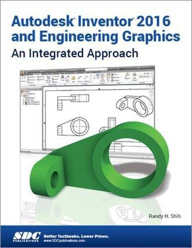 9781585039746: Autodesk Inventor 2016 and Engineering Graphics: An Integrated Approach