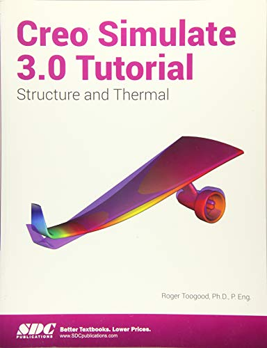 9781585039876: Creo Simulate 3.0 Tutorial: Structure and Thermal