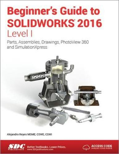 9781585039920: Beginner's Guide to SOLIDWORKS 2016 - Level I