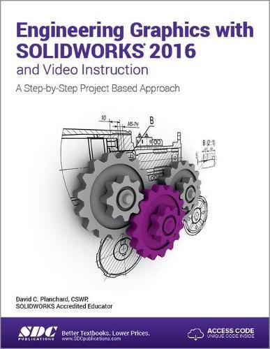 9781585039975: Engineering Graphics with SOLIDWORKS 2016 and Video Instruction