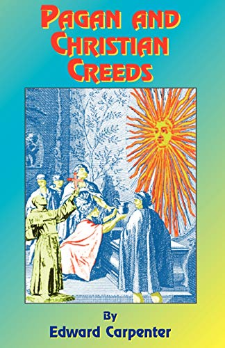 9781585090242: Pagan and Christian Creeds: Their Origin and Meaning