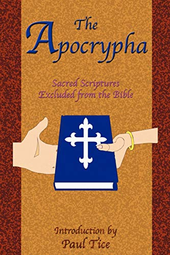 APOCRYPHA: Sacred Scriptures Excluded From The Bible