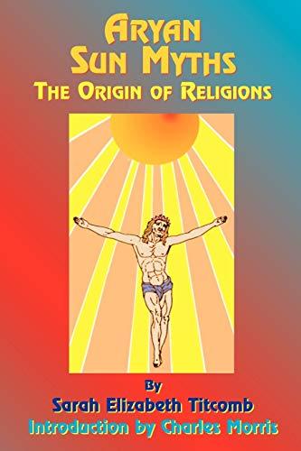 9781585090693: Aryan Sun Myths: The Origin of Religions