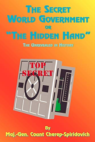 "9781585090938: The Secret World Government or ""The Hidden Hand"": The Unrevealed in History"