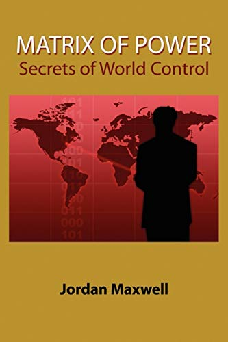 9781585091201: Matrix of Power:How the World Has Been Controlled By Powerful People Without Your Knowledge