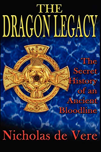 9781585091317: The Dragon Legacy: The Secret History of an Ancient Bloodline