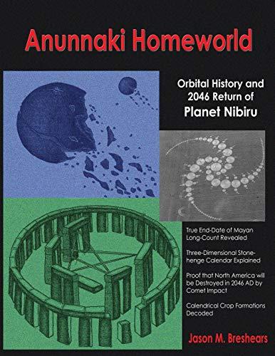 9781585091348: Anunnaki Homeworld: Orbital History and 2046 Return of Planet Nibiru
