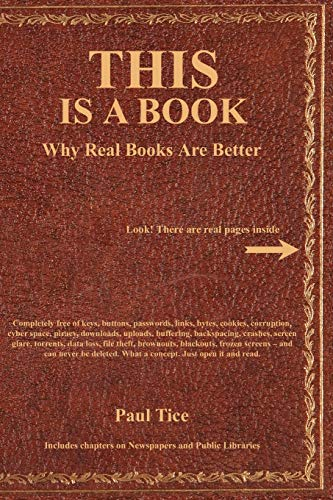 This Is a Book: Why Real Books Are Better (1585091391) by Paul Tice