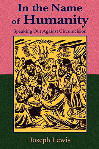 9781585092291: In the Name of Humanity: Speaking Out Against Circumcision
