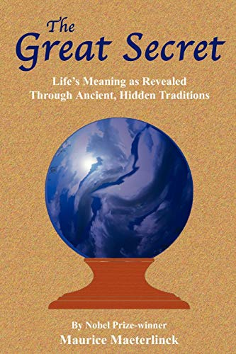 9781585092345: The Great Secret: Life's Meaning as Revealed Through Ancient, Hidden Traditions