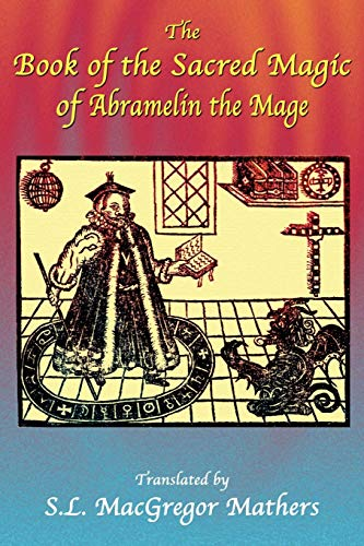 9781585092529: The Book of the Sacred Magic of Abramelin the Mage