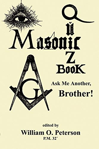 MASONIC QUIZ BOOK: Ask Me Another, Brother!: Peterson, William O
