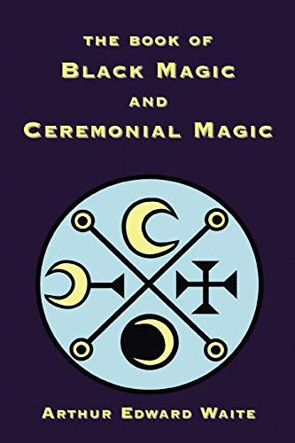 9781585092666: The Book of Black Magic and Ceremonial Magic