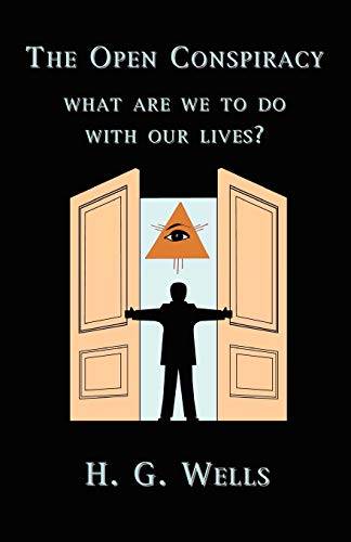 The Open Conspiracy: What Are We To: Wells, H., G.;