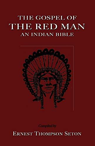 9781585092765: The Gospel of the Red Man the Gospel of the Red Man: An Indian Bible an Indian Bible