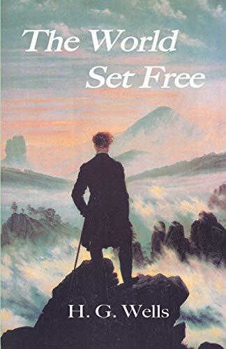 9781585092918: The World Set Free