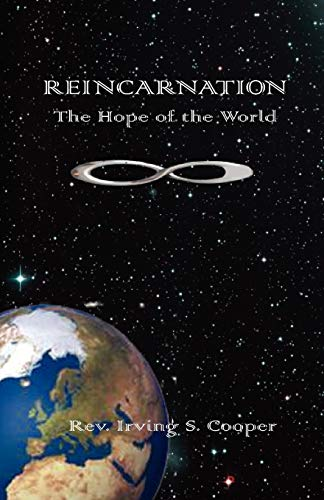 REINCARNATION: The Hope Of The World: Cooper, Irving S