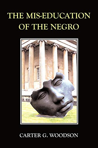 The Mis-Education of the Negro: Carter G. Woodson